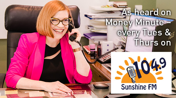 As heard on Money Minute every Tuesday and Thursday on 104.9 Sunshine FM